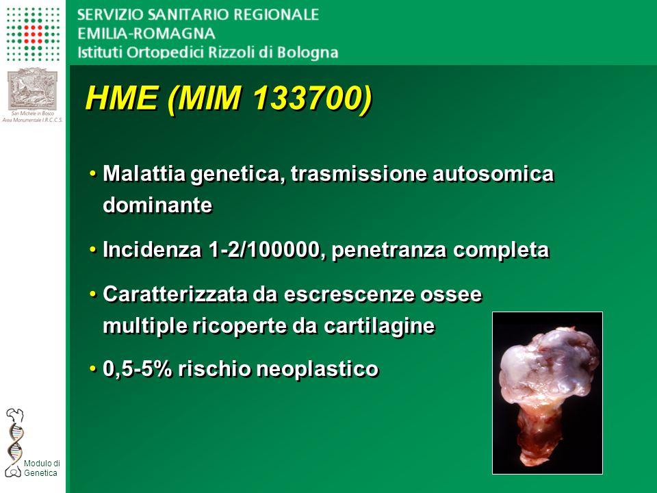 HME (MIM 133700) Malattia genetica, trasmissione autosomica dominante