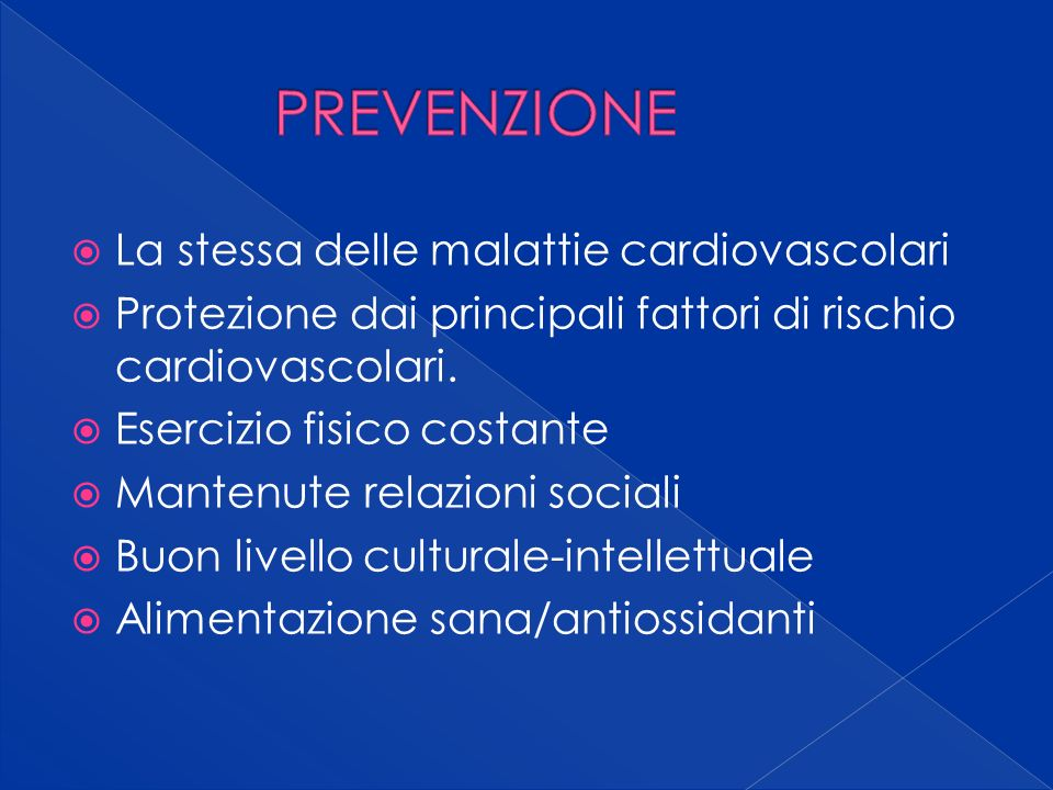 PREVENZIONE La stessa delle malattie cardiovascolari