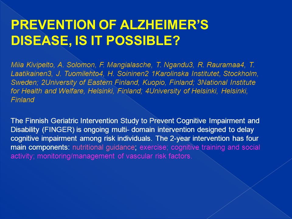 PREVENTION OF ALZHEIMER'S DISEASE, IS IT POSSIBLE