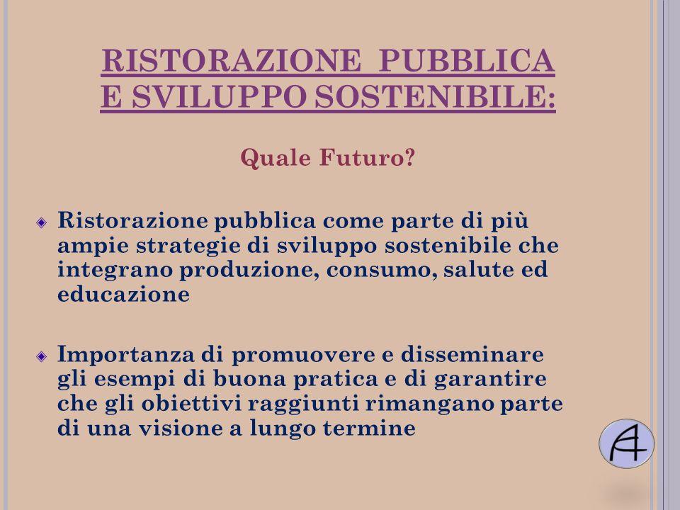 RISTORAZIONE PUBBLICA E SVILUPPO SOSTENIBILE: Quale Futuro