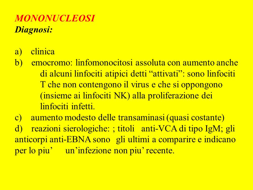 MONONUCLEOSI Diagnosi: a) clinica