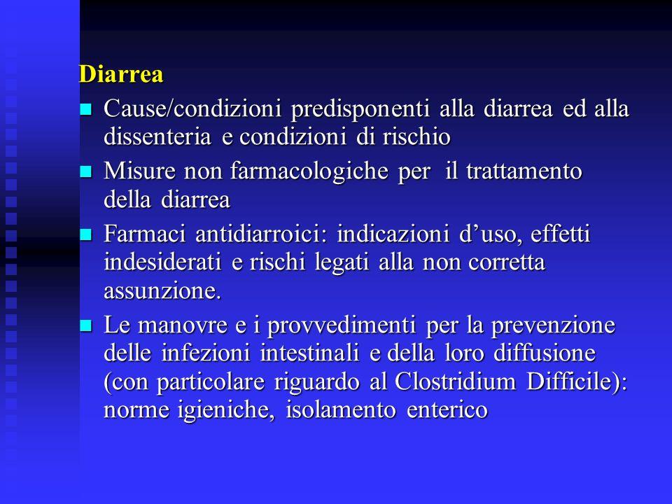 DiarreaCause/condizioni predisponenti alla diarrea ed alla dissenteria e condizioni di rischio.