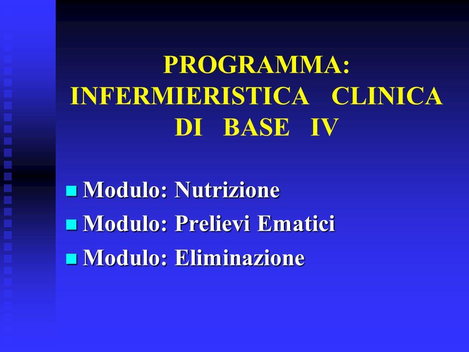 PROGRAMMA: INFERMIERISTICA CLINICA DI BASE IV