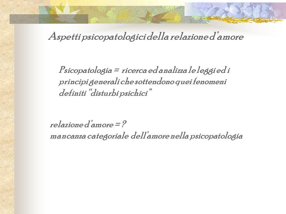 Aspetti psicopatologici della relazione d'amore