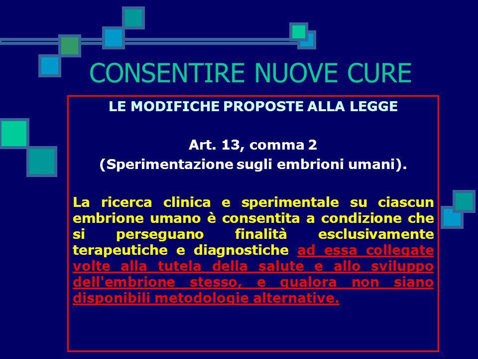 CONSENTIRE NUOVE CURE LE MODIFICHE PROPOSTE ALLA LEGGE