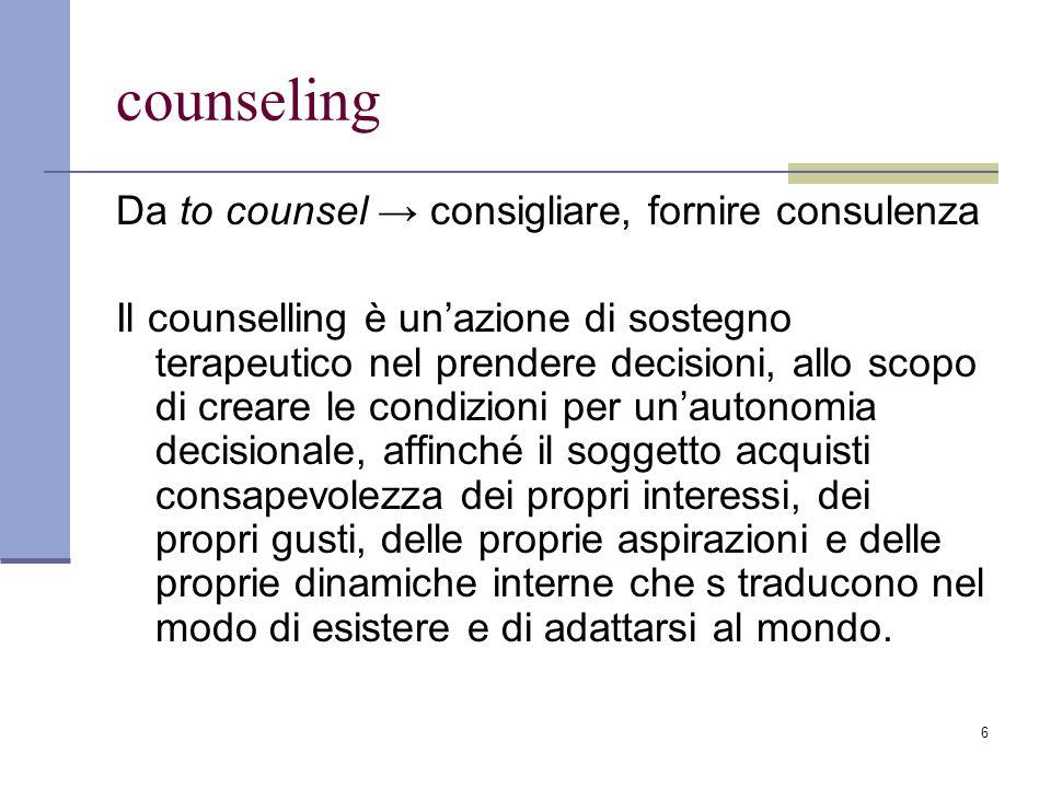 counseling Da to counsel → consigliare, fornire consulenza
