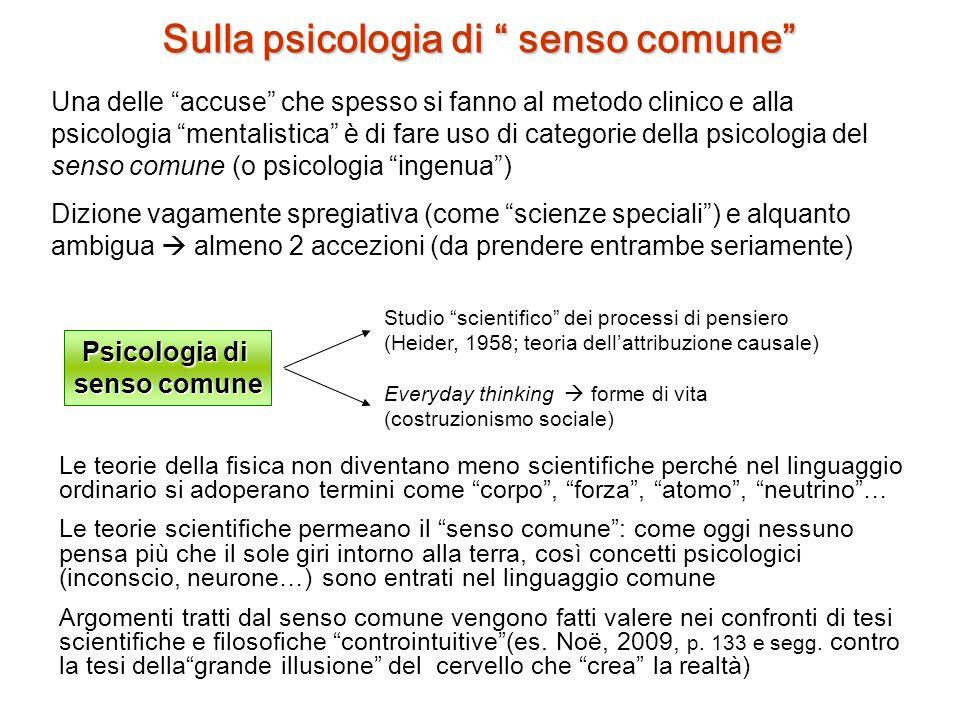 Sulla psicologia di senso comune Psicologia di senso comune