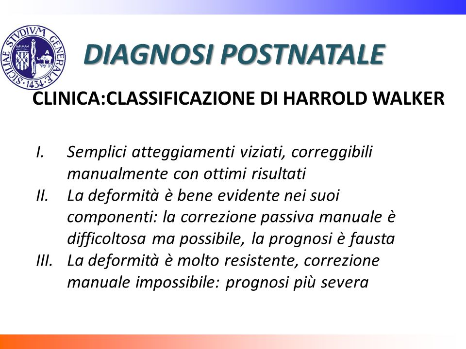 DIAGNOSI POSTNATALE CLINICA:CLASSIFICAZIONE DI HARROLD WALKER