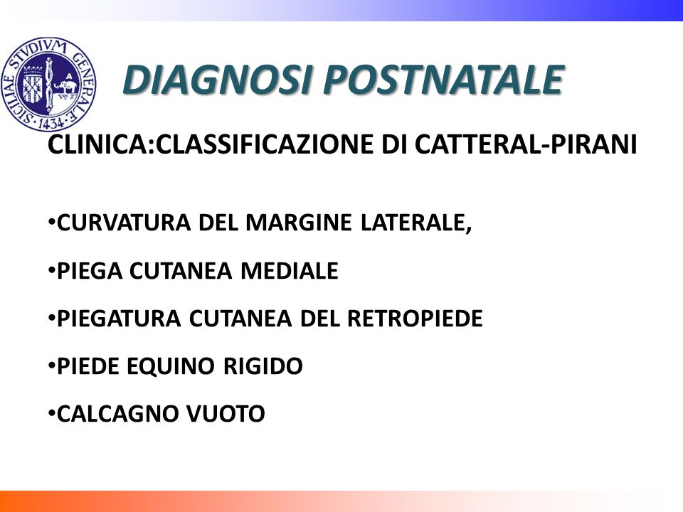 DIAGNOSI POSTNATALE CLINICA:CLASSIFICAZIONE DI CATTERAL-PIRANI