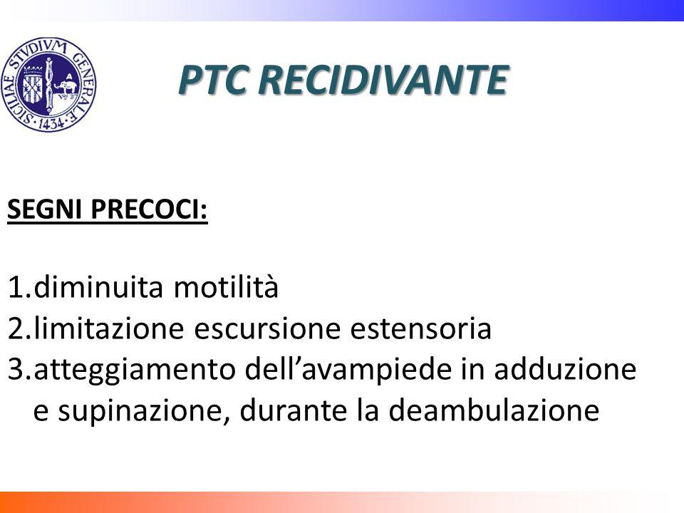 PTC RECIDIVANTE diminuita motilità limitazione escursione estensoria