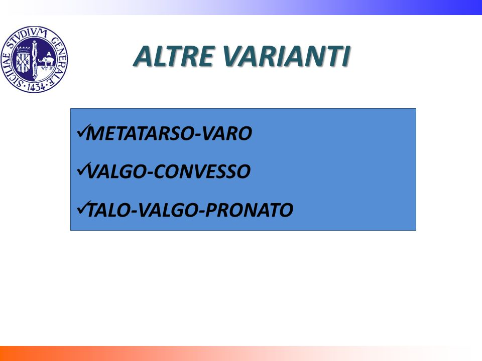 ALTRE VARIANTI METATARSO-VARO VALGO-CONVESSO TALO-VALGO-PRONATO