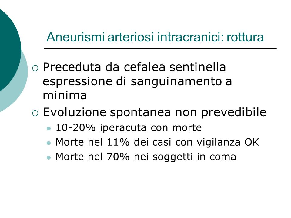 Aneurismi arteriosi intracranici: rottura