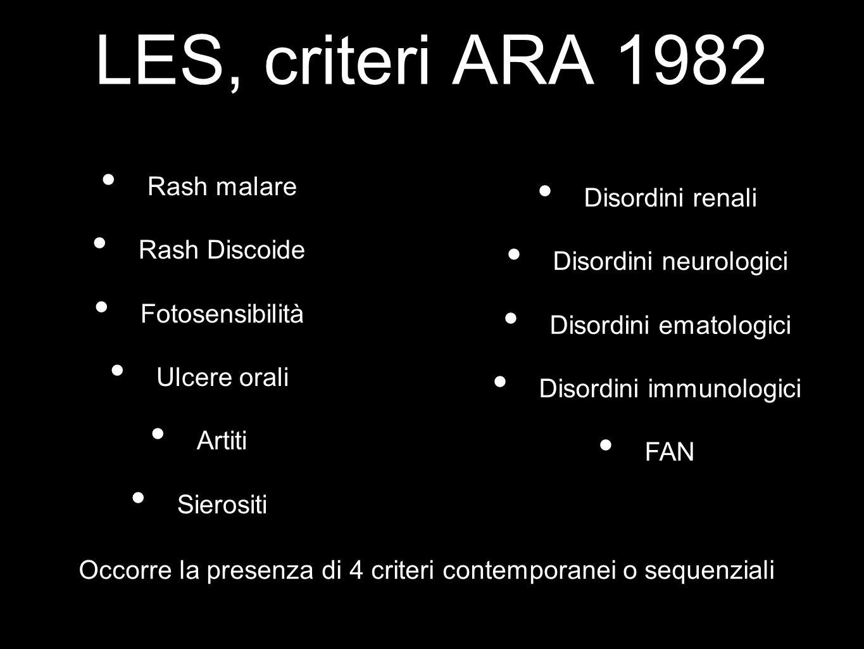 LES, criteri ARA 1982 Rash malare Disordini renali Rash Discoide