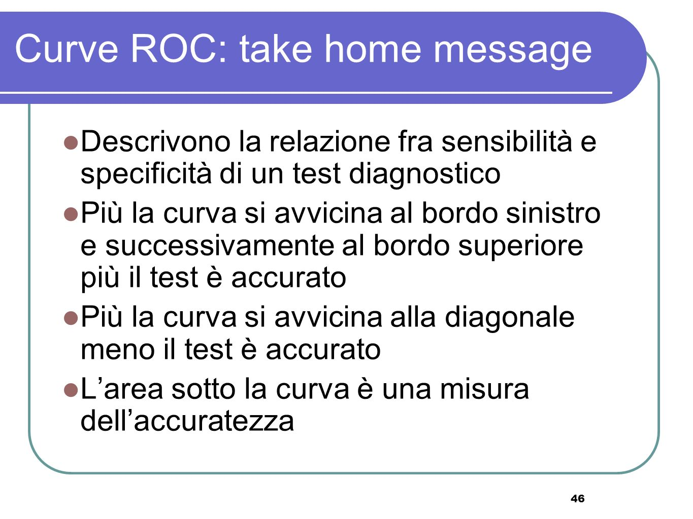 Curve ROC: take home message