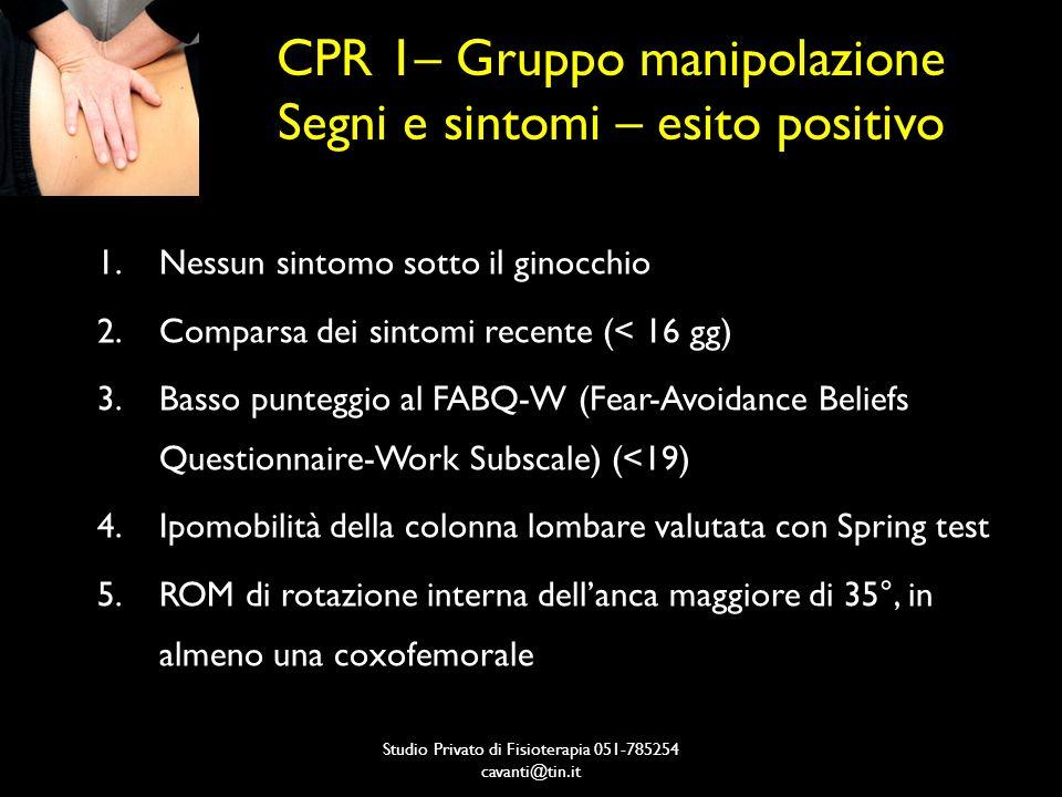CPR 1– Gruppo manipolazione Segni e sintomi – esito positivo