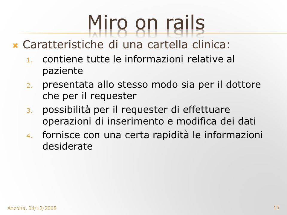 Miro on rails Caratteristiche di una cartella clinica: