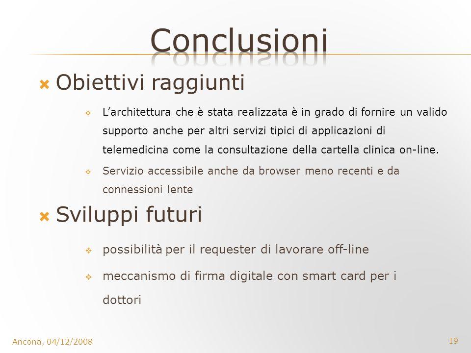 Conclusioni Obiettivi raggiunti Sviluppi futuri