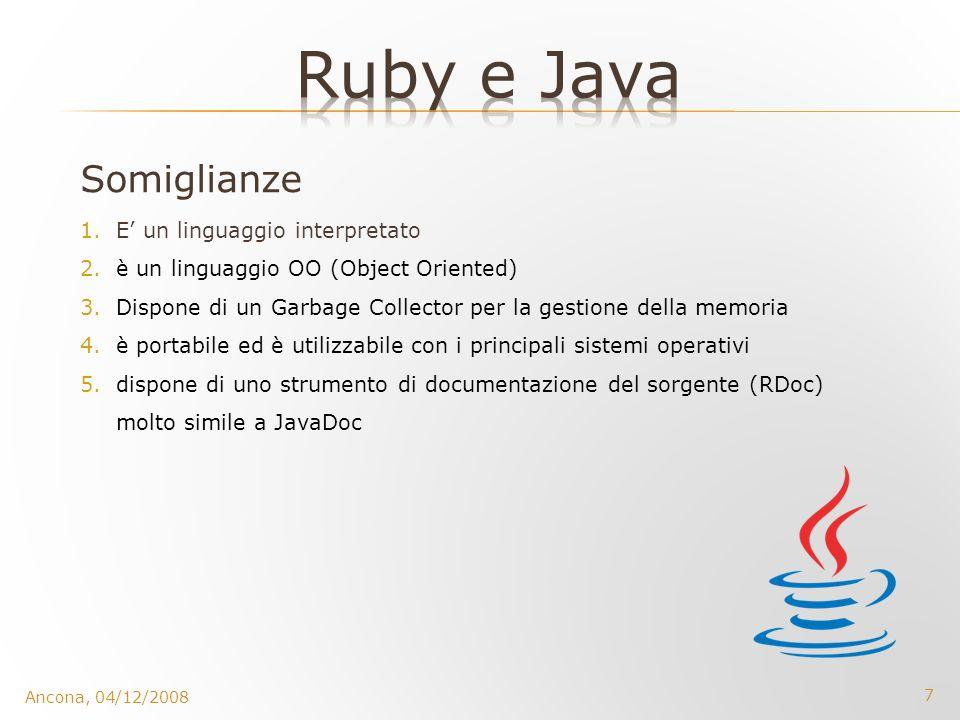 Ruby e Java Somiglianze E' un linguaggio interpretato