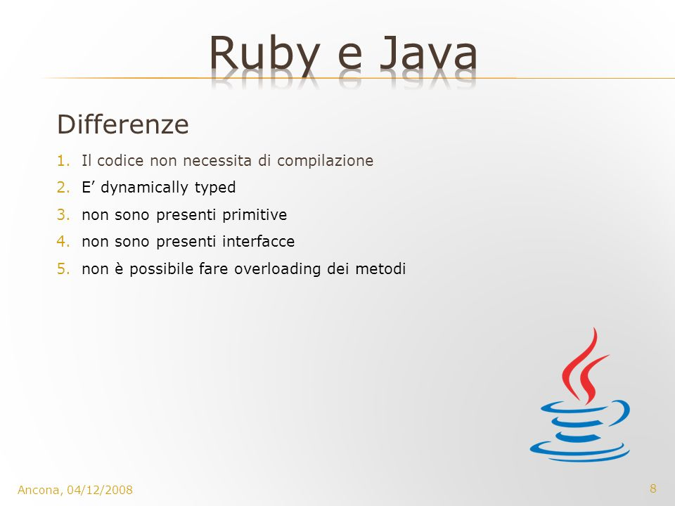 Ruby e Java Differenze Il codice non necessita di compilazione