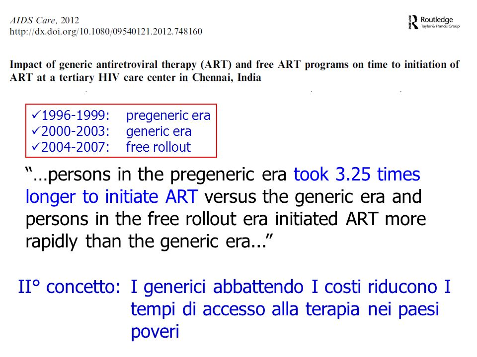 1996-1999: pregeneric era 2000-2003: generic era. 2004-2007: free rollout.