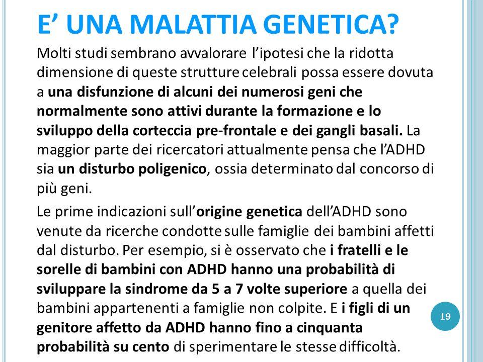 E' UNA MALATTIA GENETICA