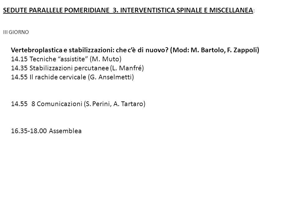 SEDUTE PARALLELE POMERIDIANE 3. INTERVENTISTICA SPINALE E MISCELLANEA: