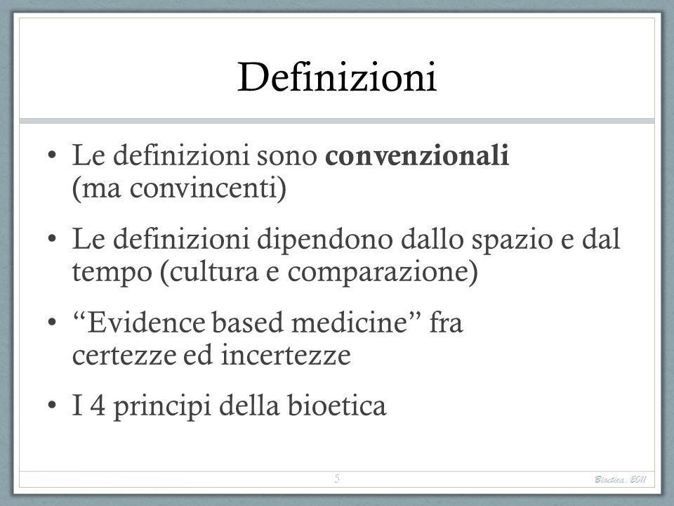 Definizioni Le definizioni sono convenzionali (ma convincenti)