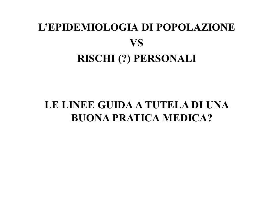 L'EPIDEMIOLOGIA DI POPOLAZIONE VS RISCHI ( ) PERSONALI