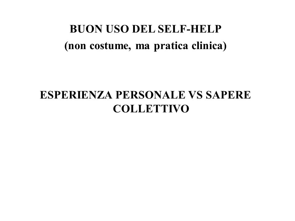 (non costume, ma pratica clinica)