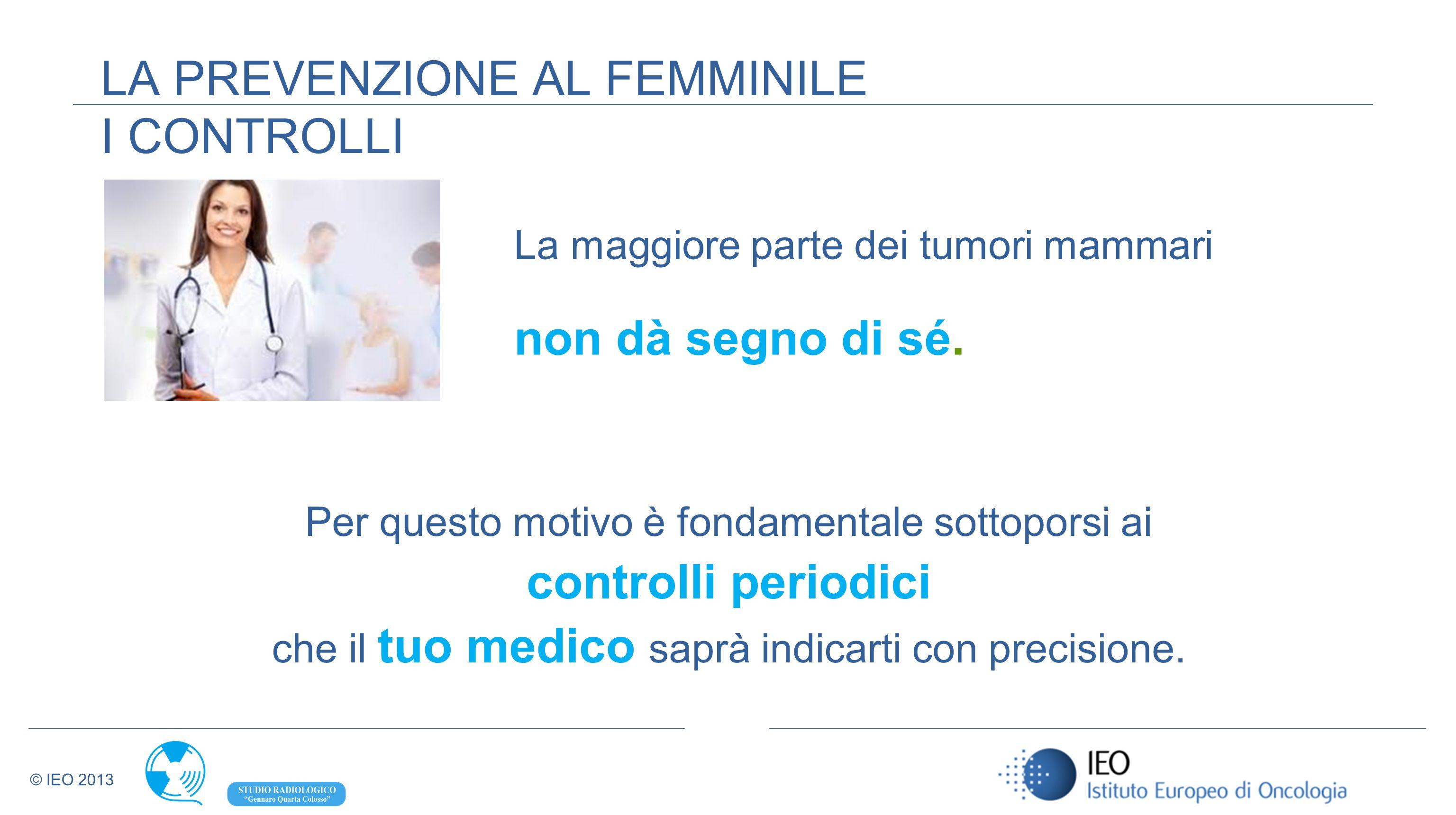 LA PREVENZIONE AL FEMMINILE I CONTROLLI