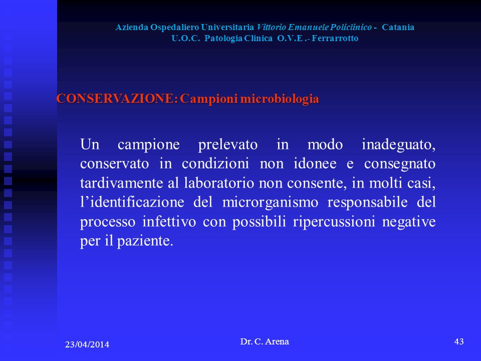Azienda Ospedaliero Universitaria Vittorio Emanuele Policlinico - Catania U.O.C. Patologia Clinica O.V.E .- Ferrarrotto