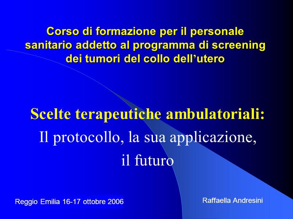 Scelte terapeutiche ambulatoriali: Il protocollo, la sua applicazione,