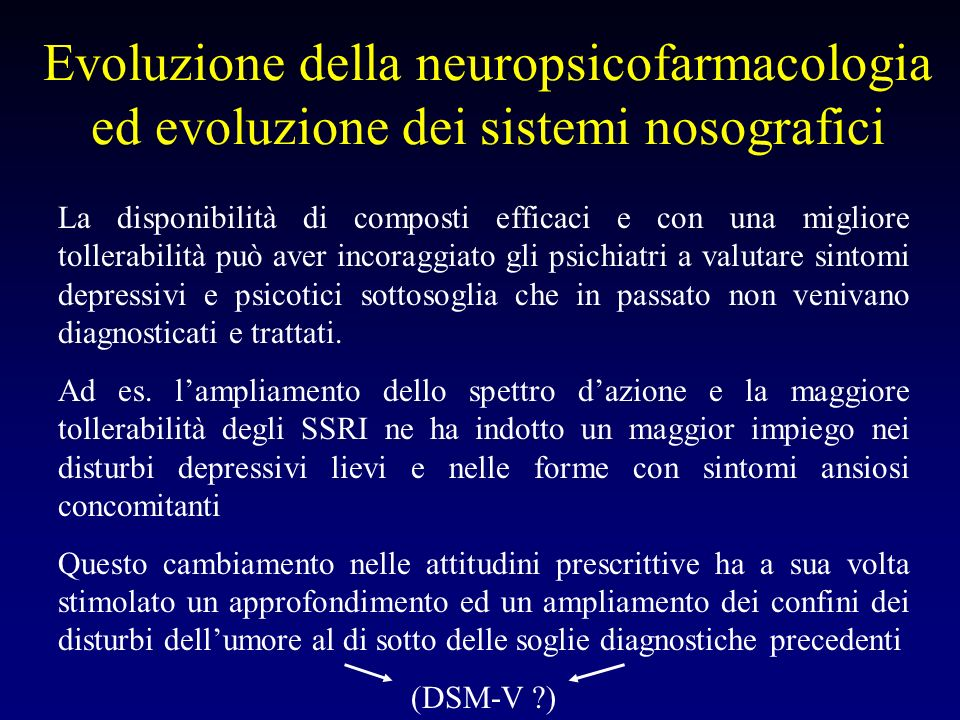 Evoluzione della neuropsicofarmacologia ed evoluzione dei sistemi nosografici
