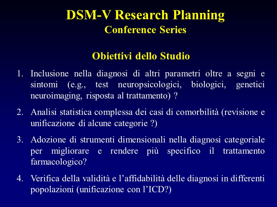 DSM-V Research Planning Conference Series Obiettivi dello Studio