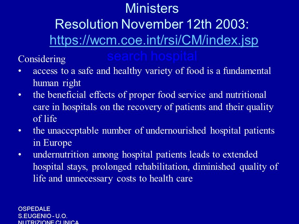 European Council's Committee of Ministers Resolution November 12th 2003: https://wcm.coe.int/rsi/CM/index.jsp search hospital