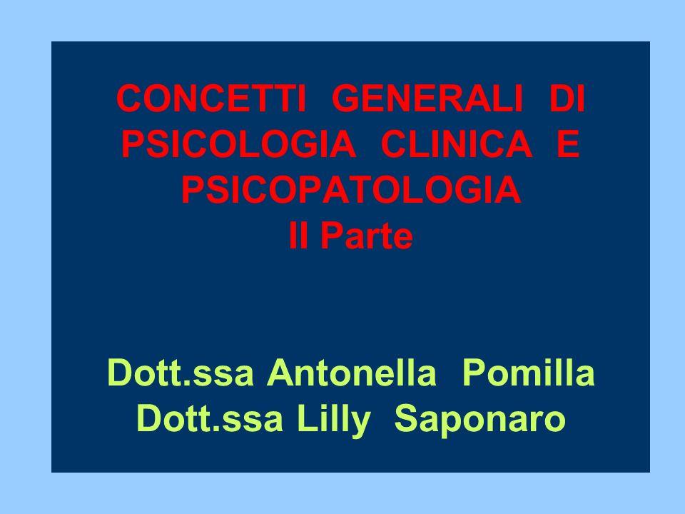 CONCETTI GENERALI DI PSICOLOGIA CLINICA E PSICOPATOLOGIA II Parte Dott