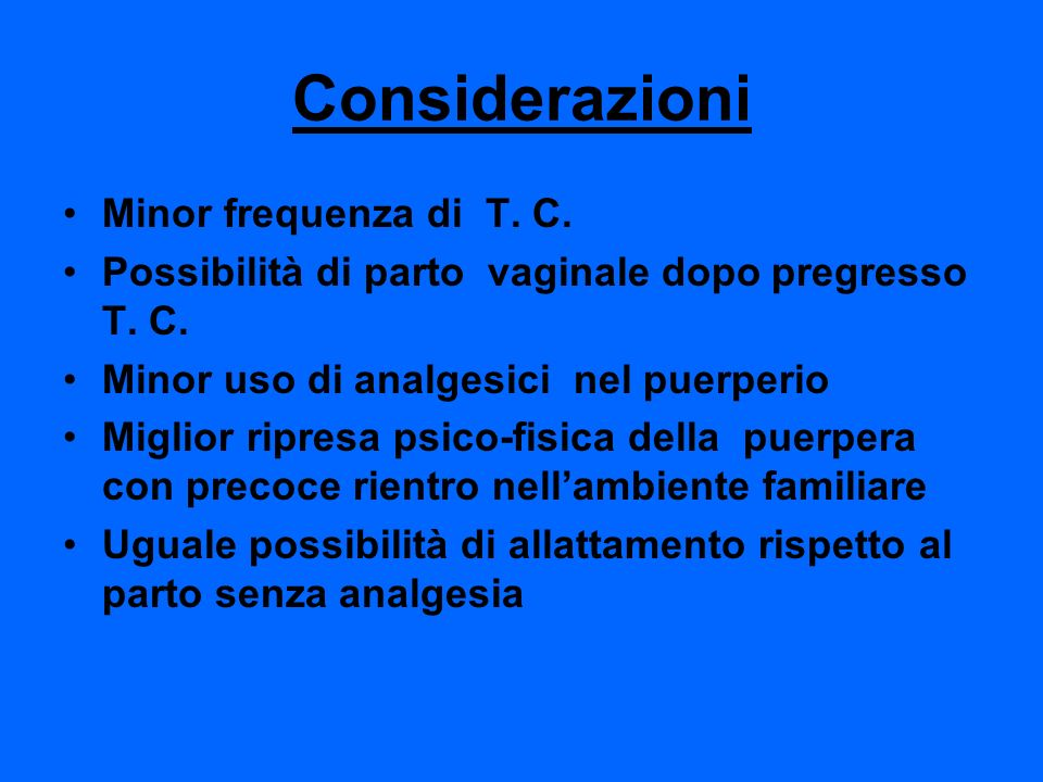 Considerazioni Minor frequenza di T. C.