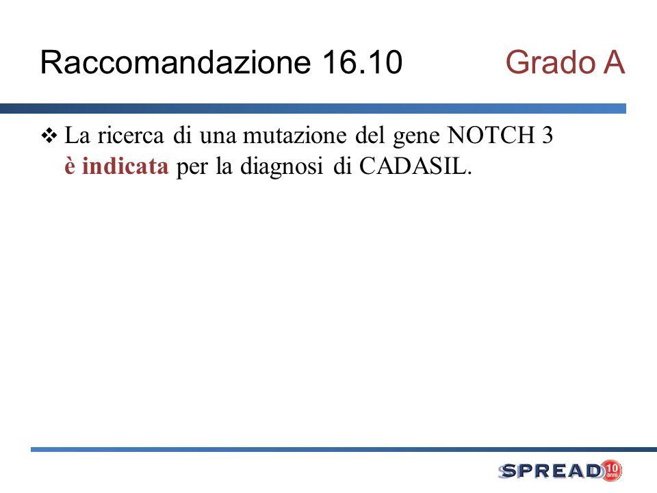 Raccomandazione 16.10 Grado A