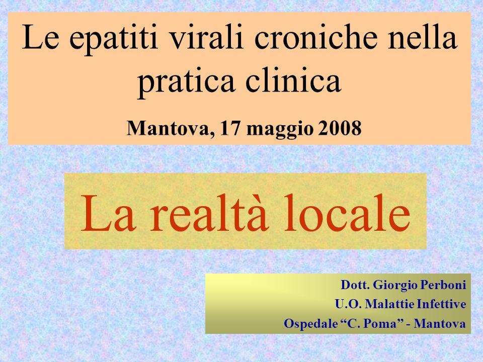 Le epatiti virali croniche nella pratica clinica Mantova, 17 maggio 2008