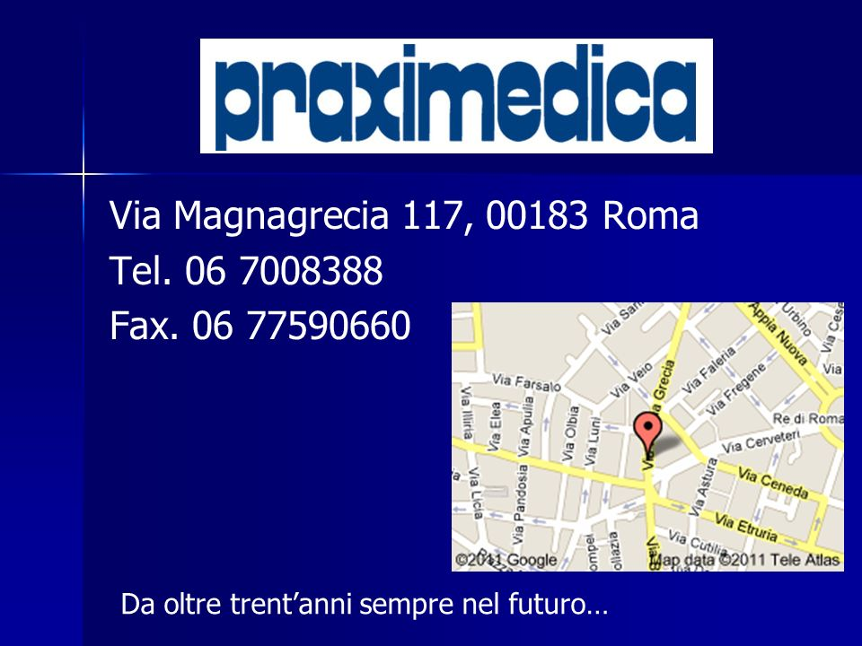 Via Magnagrecia 117, 00183 Roma Tel. 06 7008388 Fax. 06 77590660