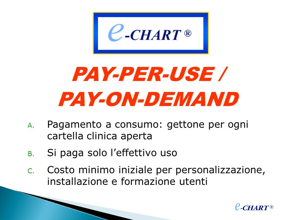 PAY-PER-USE / PAY-ON-DEMAND
