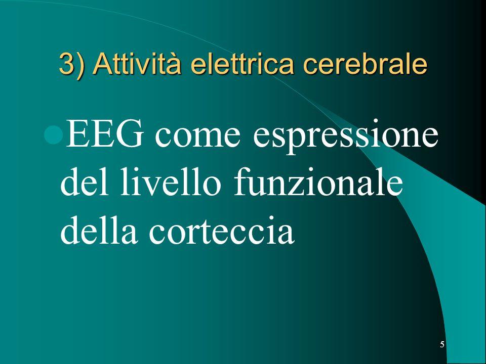 3) Attività elettrica cerebrale