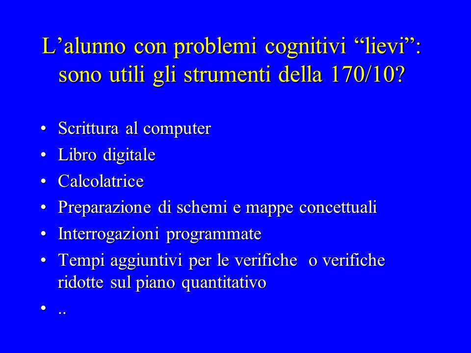 L'alunno con problemi cognitivi lievi : sono utili gli strumenti della 170/10