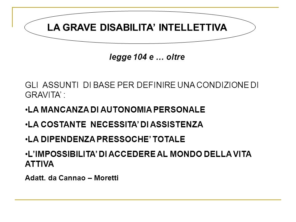 LA GRAVE DISABILITA' INTELLETTIVA