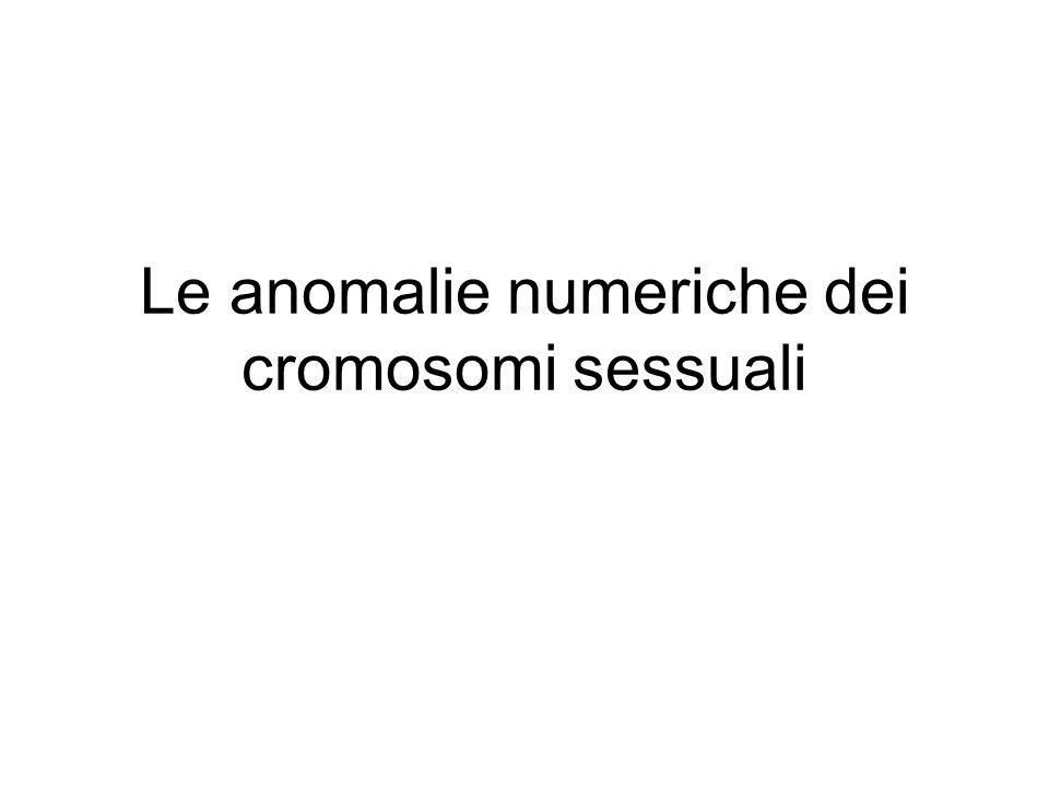 Le anomalie numeriche dei cromosomi sessuali