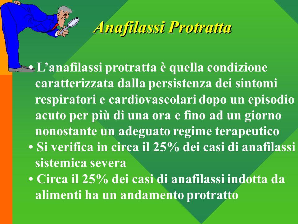 Anafilassi Protratta • L'anafilassi protratta è quella condizione