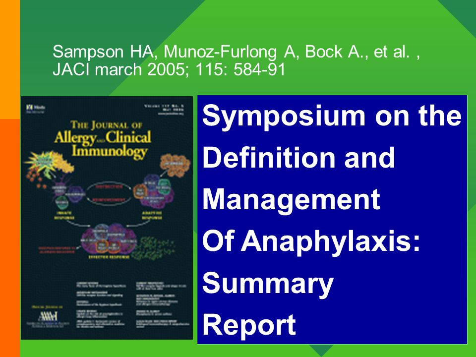 Symposium on the Definition and Management Of Anaphylaxis: Summary