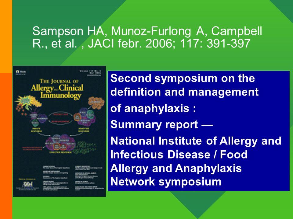 Sampson HA, Munoz-Furlong A, Campbell R. , et al. , JACI febr