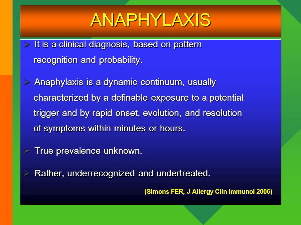 ANAPHYLAXIS It is a clinical diagnosis, based on pattern