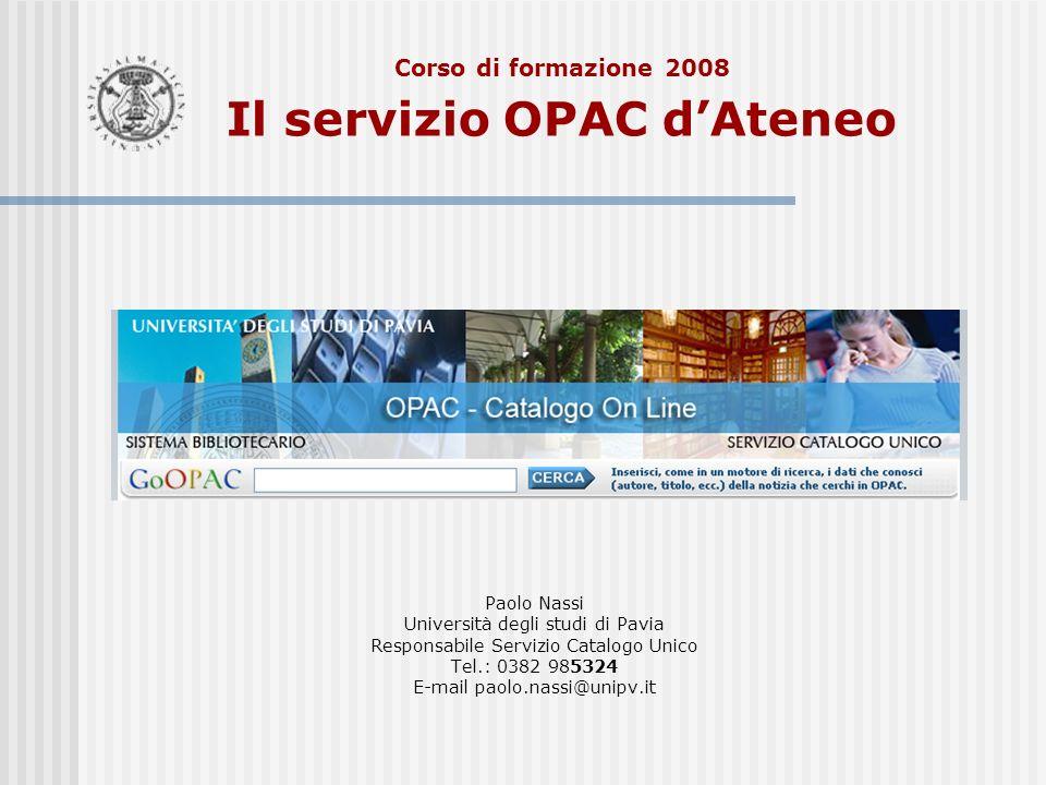 Corso di formazione 2008 Il servizio OPAC d'Ateneo